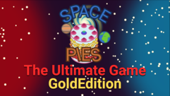 Space Pies: The Ultimate Game Gold Edition